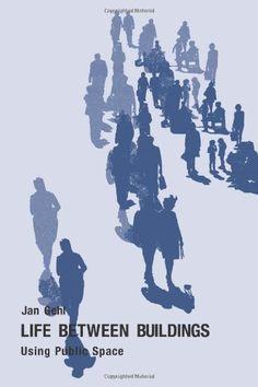 Life Between Buildings: Using Public Space by Jan Gehl, http://www.amazon.com/dp/1597268275/ref=cm_sw_r_pi_dp_hB4trb11TGDGK