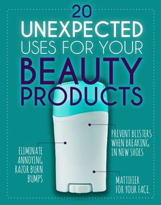 20 Unexpected Uses For Your Beauty Products Think your deodorant is just deodorant? Oh, how wrong you are.