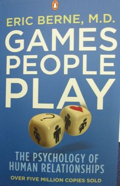Games people play : the psychology of human relationships (2010)