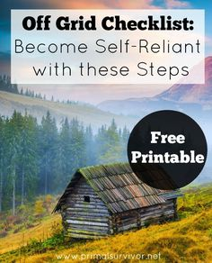 """Off Grid Checklist: Become Self-Reliant with these Steps. The hardest part is always getting started. With something as """"drastic"""" as going off grid, it can seem pretty daunting. Do you start by learning carpentry? Or how about how to grow and preserve your own food? The process of going off-grid will be different for everyone, but this checklist should help you out."""