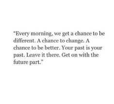 Quotes about moving on about change motivation words ideas Now Quotes, Best Love Quotes, Change Quotes, True Quotes, Words Quotes, Wise Words, Quotes To Live By, Motivational Quotes, Inspirational Quotes