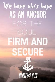 This hope is a strong and trustworthy anchor for our souls. It leads us through the curtain into God's inner sanctuary. (Hebrews 6:19 NLT)