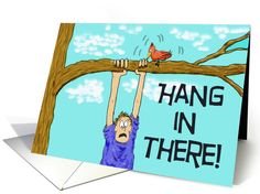 Encouragement Hang in There Paper Greeting Note Card