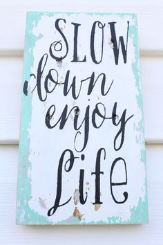 Slow Down Enjoy Life Pallet Wood Sign, Reclaimed Wood Sign, Salvaged Wood Sign, Wall Decor on Etsy, $25.00