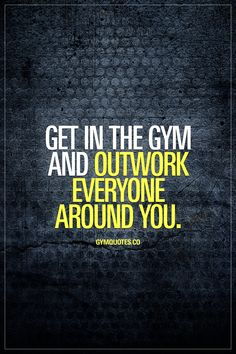 Get in the gym and outwork everyone around you. Every. Single. Time. #trainharderthanme #gymquotes #gymmotivation #fitfam #gymaddict