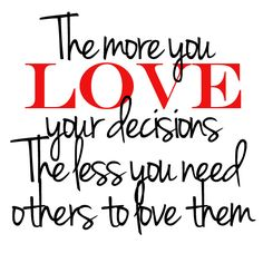 Love ur decisions