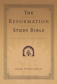 The Reformation Study Bible (ESV): Dr. R.C. Sproul - Bible - Biblical Studies, Bibles | Ligonier Ministries Store