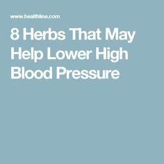 8 Herbs That May Help Lower High Blood Pressure