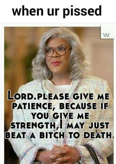 Praise the lord! - - Praise the lord! Self – Expressions Praise the lord! Madea Humor, Madea Funny Quotes, Bitch Quotes, Sarcastic Quotes, Funny Relatable Memes, Hilarious Work Memes, Sarcastic Laugh, Evil Quotes, Funny Memes About Work