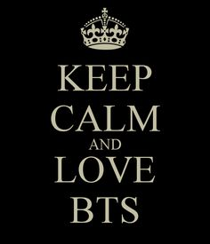 KEEP CALM AND LOVE BTS