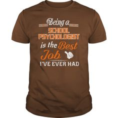 Being A School Psychologist Is The Best Job T-Shirt #gift #ideas #Popular #Everything #Videos #Shop #Animals #pets #Architecture #Art #Cars #motorcycles #Celebrities #DIY #crafts #Design #Education #Entertainment #Food #drink #Gardening #Geek #Hair #beauty #Health #fitness #History #Holidays #events #Home decor #Humor #Illustrations #posters #Kids #parenting #Men #Outdoors #Photography #Products #Quotes #Science #nature #Sports #Tattoos #Technology #Travel #Weddings #Women