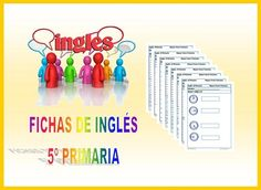 Fichas de Inglés. Quinto Primaria 3º Trimestre