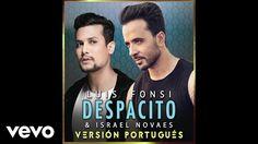 Escute: Despacito, a nova Versão da música de  Luis Fonsi, Israel Novaes (Audio/Versión Portugués).