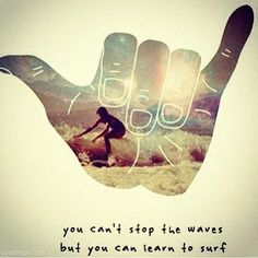 You can't stop the waves summer quote beach ocean sea surf wave hang10