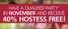 Your November HOSTESS Promotion. 40% FREE items with a qualified party! Contact me, if you have questions at celebr8urhome@aol.com