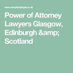 Power of Attorney Lawyers Glasgow, Edinburgh & Scotland