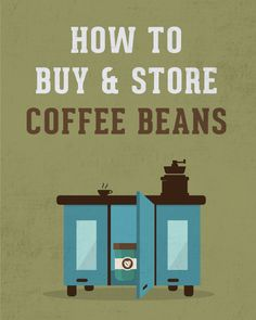 There's coffee, and then there's #coffee. If you want the latter, a few conscientious steps make all the difference. Follow these guidelines to ensure that you're getting the best out of your brew. How to Buy and Store Coffee Beans