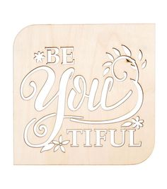 Laser Cut Wood Sign-Modern Square Be-You-Tiful