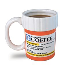 Prescription Coffee Mug - Drink one mug by mouth, repeat until awake and alert. Qty: 12 ounces of Black Gold! A great gift for coffee lovers, and coffee addicts. This hilarious ceramic coffee mug looks like a perscription medicine bottle, and the label is filled with hilarious puns about coffee.