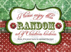 Random Act of Christmas Kindness Cards  by PinkDandelions ... made just for me. . now for sale for u♥