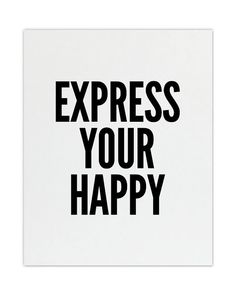 Express Your Happy Print 8x10 Print Gallery by skoopehomedesigns