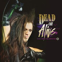 SIETE EN FILA [New Wave & Synth Pop] (Lunes y Jueves 8:00 de la noche) Dead Or Alive - You Spin Me Round (Like A Record) [Extended UK Mix 12''] 1984 [Jueves, 21 de Julio 2016] euro80s.net €URO 80's Radio MD80's