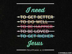 """I need - - - - - Jesus"" (Philippians 4:19). #KWMinistries"