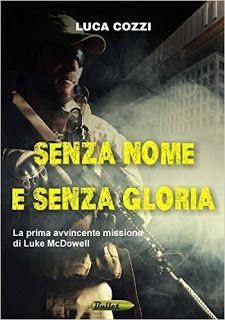 La libreria di Beppe: Senza nome e senza gloria di Luca Cozzi