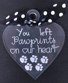 You Left Pawprints on our Heart Acrylic Heart Ornament