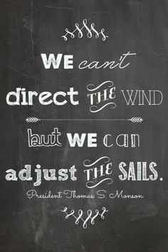 We cant direct the wind but we can adjust the sails life quotes quotes quote tumblr motivational quotes tumblr life quotes