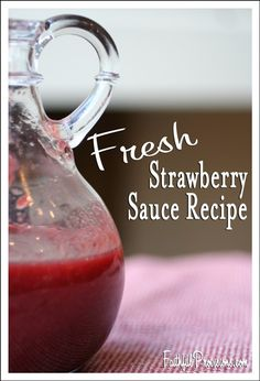 Fresh Strawberry Sauce recipe from Faithful Provisions. Use on yogurt or pound cake for Mother's Day brunch