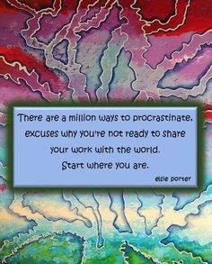 #followyourdreams #startwhereyouare http://elsieporter.com/artofmarketingart-2