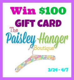 Enter for a chance to win $100 gift card at a clothing boutique called The Paisley Hanger.