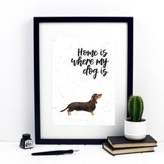 Home Is Where My Dog Is Dachshund Print by Izzy & Pop, the perfect gift for Explore more unique gifts in our curated marketplace. Cocker Spaniel Puppies, Four Legged, Watercolor Print, Dachshund, Dog Breeds, Things To Think About, Vibrant, Colours, Lettering