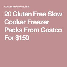 20 Gluten Free Slow Cooker Freezer Packs From Costco For $150