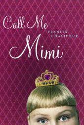 Call Me Mimi written by Francis Chalifour