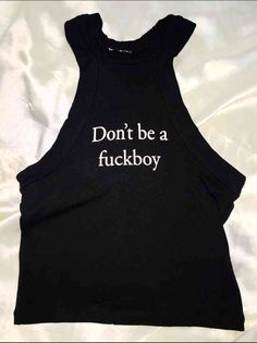 RULE NO.1: DONT BE A FUCKBOY Cotton spandex blend All over stretch High neck cropped tank Lightweight