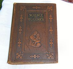 Leather Bound Book Science of Eugenics copy by SierrasTreasure, $50.00