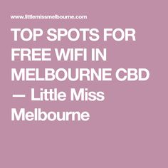 TOP SPOTS FOR FREE WIFI IN MELBOURNE CBD  — Little Miss Melbourne