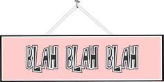 Blah Blah Blah Funny Quote Sign in Light Pink