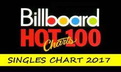 Download Billboard Hot 100 Singles Chart 2017 Disco Cd, Billboard Hot 100, Hottest 100, The 100, Blog, Songs, Charts, Billboard, Musica