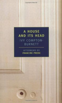 A House and Its Head (New York Review Books Classics) by Ivy Compton-Burnett,http://www.amazon.com/dp/0940322641/ref=cm_sw_r_pi_dp_s1OFsb0QFQXBBYZZ