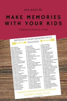 Free Printable 100 Ways to Make Memories with your Kids. Here are 100 fun and easy ways to bond with your kids. thekeeledeal.com #kids #parenting #makememories #freeprintable #thingstodo #familyactivities