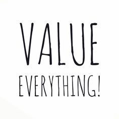 Value Everything and see your frequency rocket! If we want to attract value back we have to learn to value everthing first without any judgment.