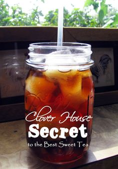 Clover House: The Best Sweet Tea...Secret Ingredient?  Soda!  This is the key to getting tea as good as the best you can get at restaurants.  I am so excited because   I LOVE ICED TEA!!!