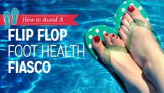 Learn how to avoid complications this summer, while wearing flip flops: Podiatry, Foot Care, Flipping, Flip Flops, Summer, How To Wear, Feet Care, Summer Time, Beach Sandals