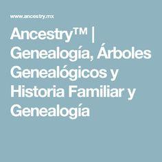 Ancestry™ | Genealogía, Árboles Genealógicos y Historia Familiar y Genealogía