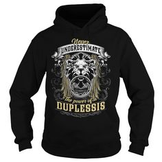 DUPLESSIS, DUPLESSIS T Shirt, DUPLESSIS Tee https://www.sunfrog.com/Names/109612882-295014775.html?46568