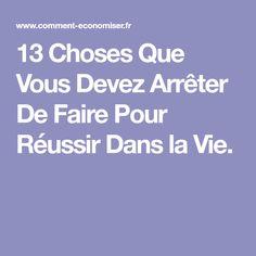 13 Choses Que Vous Devez Arrêter De Faire Pour Réussir Dans la Vie.