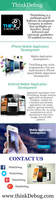 ThinkDebug, #Mobile #Application Development Company in India, help enterprises to interact with their clients by offering Custom Mobile & PDA Application Solutions. Leveraging our domain knowledge, industry experience and core technical background, we design and develop user-friendly mobile #applications that helps in easy and quick data processing.